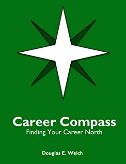 Career Compass: Finding Your Career North by [Welch, Douglas E.]