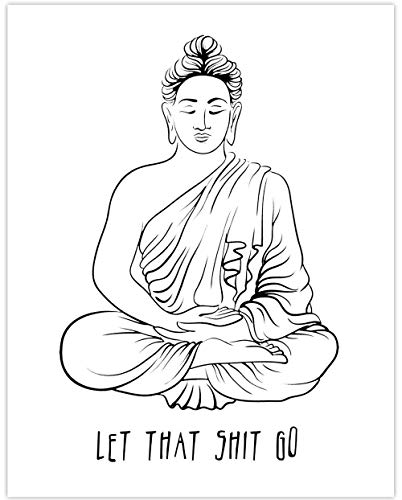 Let That Shit Go - 11x14 Unframed Art Print - Makes a Great Motivational Gift Under $15 (Buddha Art Prints)