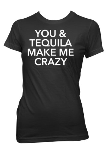 You & Tequila Make Me Crazy T-Shirt Girls Black