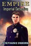 Amazon.com: EMPIRE: Imperial Detective eBook: Osborn, Stephanie: Kindle Store