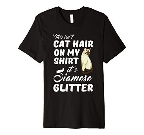 (This Isn't Cat hair On My Shirt It's Siamese Glitter T Shirt)