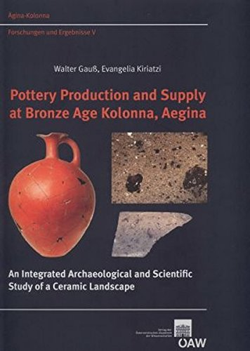 Pottery Production and Supply at Bronze Age Kolonna, Aegina: An Integrated Archaeological and Scietific Study of a Ceramic Landscape