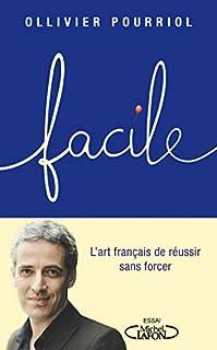 Facile : l'art français de réussir sans forcer, Pourriol, Ollivier