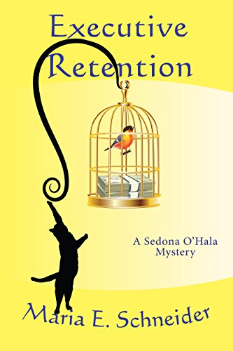 Executive Retention (A Sedona O'Hala Mystery Book 2)