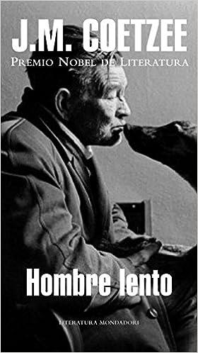 Hombre lento (Literatura Random House): Amazon.es: J. M. Coetzee, JAVIER; CALVO PERALES : Libros