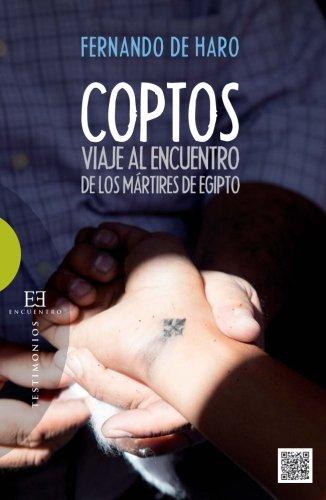 Coptos: Viaje al encuentro de los martires de Egipto (Spanish Edition) [Fernando De Haro] (Tapa Blanda)