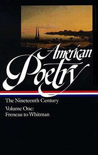 American Poetry: The Nineteenth Century, Vol. 1: Philip Freneau to Walt Whitman