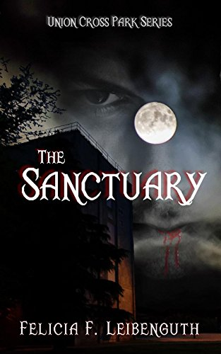 The Sanctuary (Union Cross Park Series Book 1) by [Leibenguth, Felicia]