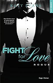 Fight for Love, tome 4 : Rogue par Evans