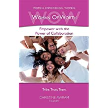 Wow Woman of Worth: Empower with the Power of Collaboration