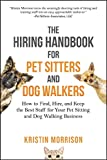 img - for The Hiring Handbook for Pet Sitters and Dog Walkers: How to Find, Hire, and Keep the Best Staff for Your Pet Sitting and Dog Walking Business book / textbook / text book