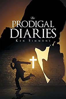 The Prodigal Diaries by [Simmons, Ken ]