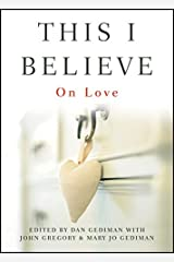 This I Believe: On Love Kindle Edition
