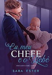Eu, meu chefe e o bebê: SÉRIE: CHEFE&BEBÊ