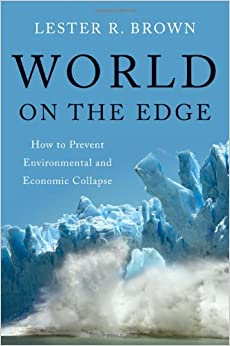image for World on the Edge: How to Prevent Environmental and Economic Collapse