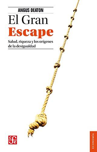 Descargar Libro El Gran Escape. Salud, Riqueza Y Los Orígenes De La Desigualdad Angus Deaton