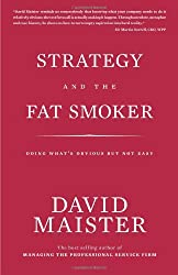 Strategy and the Fat Smoker; Doing What's Obvious But Not Easy
