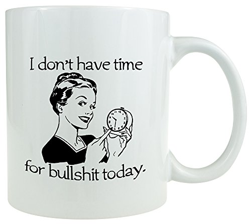 i-dont-have-time-for-bullsht-today-coffee-mug