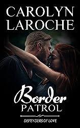 Border Patrol (Defenders of Love Book 3)