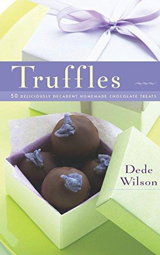 Truffles: 50 Deliciously Decadent Homemade Chocolate Treats (50 Series) (Deliciously Decadent Homemade Chocolate Treats)