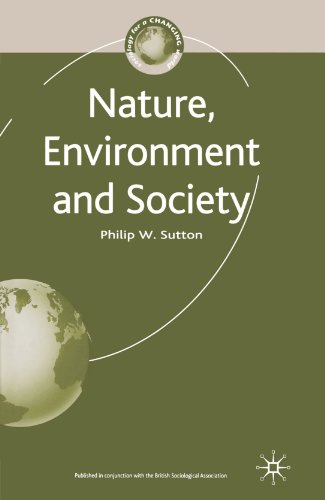 Nature, Environment and Society (Sociology for a Changing World)