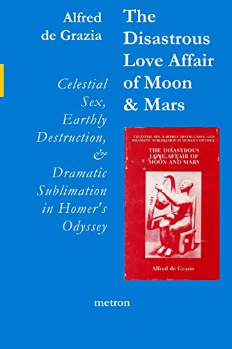 The Disastrous Love Affair of Moon and Mars: Celestial Sex, Earthly Destruction and Dramatic Sublimation in Homer's Odyssey