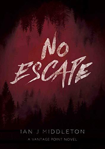 Vantage Point - No Escape by Ian J. Middleton