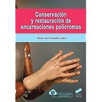 ConservacióN y restauración De Encarnaciones PolíCromas: 55 (Gestión, Intervención y Preservación del Patrimonio…
