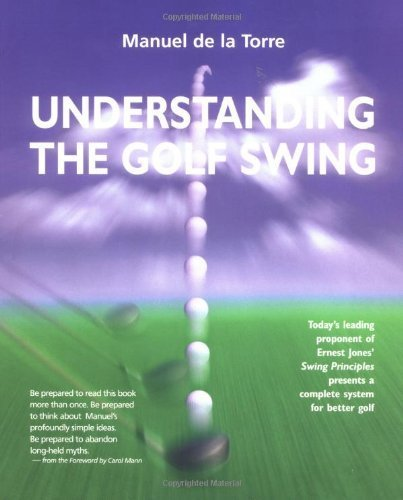 Understanding the Golf Swing 1st (first) by de la Torre, Manuel (2001) Hardcover