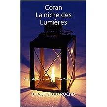 Coran La niche des Lumières: Sourate Nour et Sourate Yassin  (French Edition)