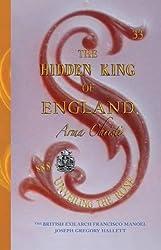 The Hidden King of England 2014: Queen Victoria's Secret Firstborn Son Volume I (Hidden King of England - Arma Christi - Unveiling the Rose)
