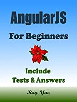 ANGULARJS: For Beginners, Learn Coding Fast! Angular Programming Language Crash Course, QuickStart Guide, Tutorial Book with Hands-On Projects in Easy Steps! An Ultimate Beginner's Guide!: Angular JS