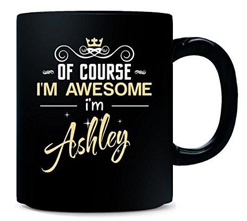 of-course-im-awesome-im-ashley-cool-gift-mug