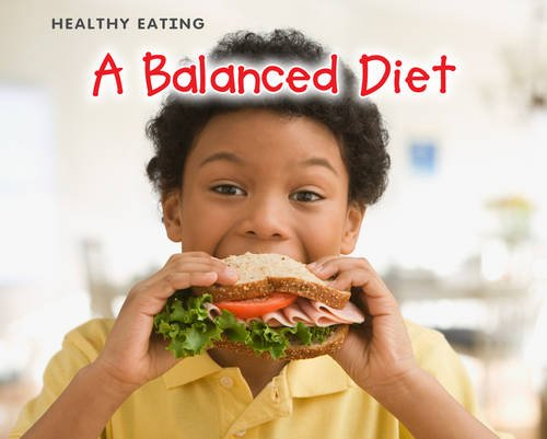 Download A Balanced Diet (Healthy Eating) PDF