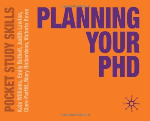 Planning Your PhD (Pocket Study Skills) by Williams, Kate, Bethell, Emily, Lawton, Judith, Parfitt-Brow (2010) Paperback