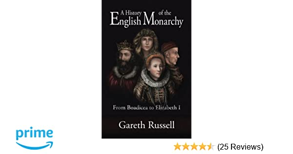 A history of the english monarchy from boadicea to elizabeth i a history of the english monarchy from boadicea to elizabeth i gareth russell 9788494372124 amazon books publicscrutiny Choice Image