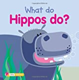 What Do Hippos Do?, Ticktock Media, Ltd. Staff, 1846967910