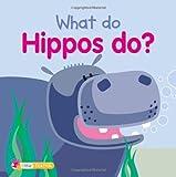 What Do Hippos Do?, Ticktock Media, Ltd. Staff, 1846967910