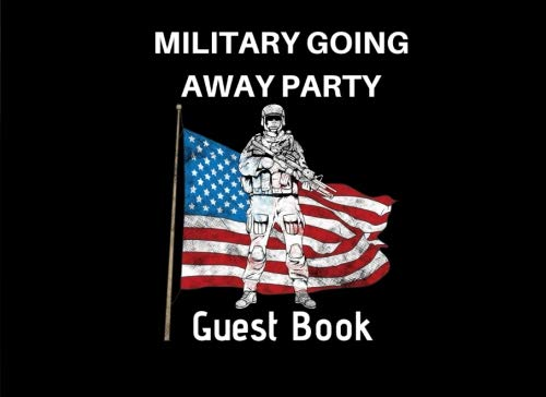 Military Going Away Party Guest Book: Soldier American Flag Party Supplies Decorations Event Signing Log Keepsake - 8.25