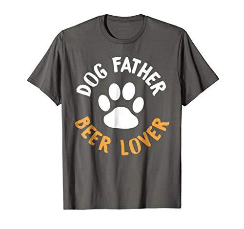 Mens Dog Father, Beer Lover Shirt - Best Dog Dad T-Shirt