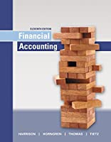 Financial Accounting Plus MyLab Accounting with Pearson eText -- Access Card Package (11th Edition)