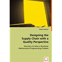 Designing the Supply Chain with a Quality Perspective: Heuristics to Solve a Nonlinear Mathematical Programming Problem