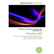 Paradoxe EPR: Expérience de pensée, Albert Einstein, Boris Podolsky, Nathan Rosen, École de Copenhague (physiqu, Physique quantique, Expérience d'Aspect