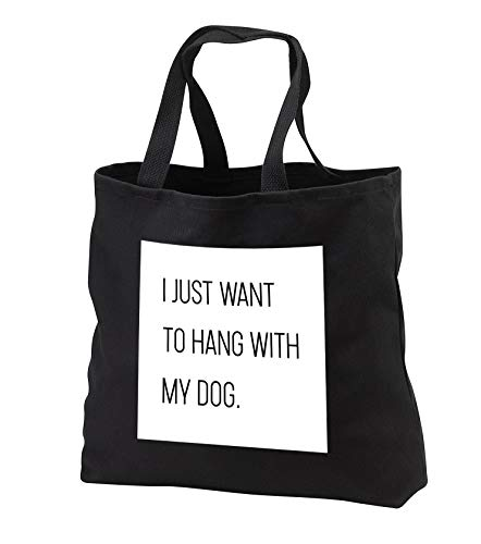 - Tory Anne Collections Quotes - I Just Want To Hang With My Dog - Tote Bags - Black Tote Bag JUMBO 20w x 15h x 5d (tb_288533_3)