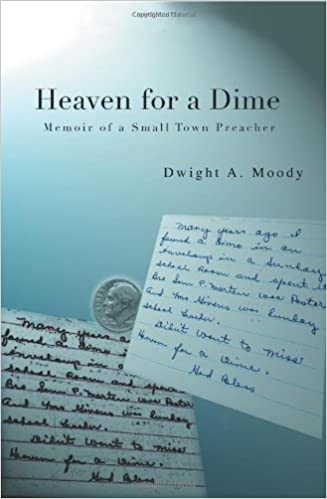 Heaven for a Dime: Memoir of a Small Town Preacher