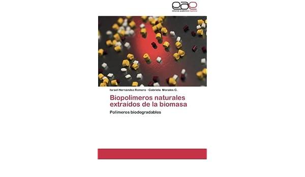 Biopolímeros naturales extraídos de la biomasa: Polímeros ...