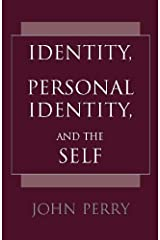 Identity, Personal Identity and the Self Kindle Edition