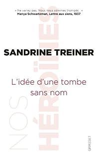 L'idée d'une tombe sans nom par Sandrine Treiner