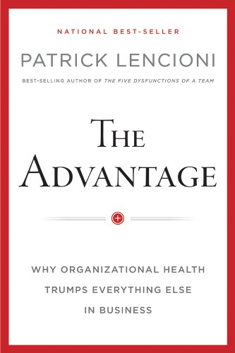 Pdf Business The Advantage: Why Organizational Health Trumps Everything Else In Business