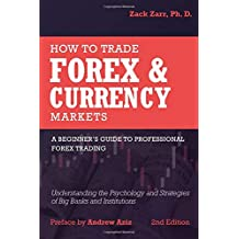 How to Trade Forex and Currency Markets: A Beginner's Guide to Professional Forex Trading: Understanding the Psychology and Strategies of Big Banks and Institutions